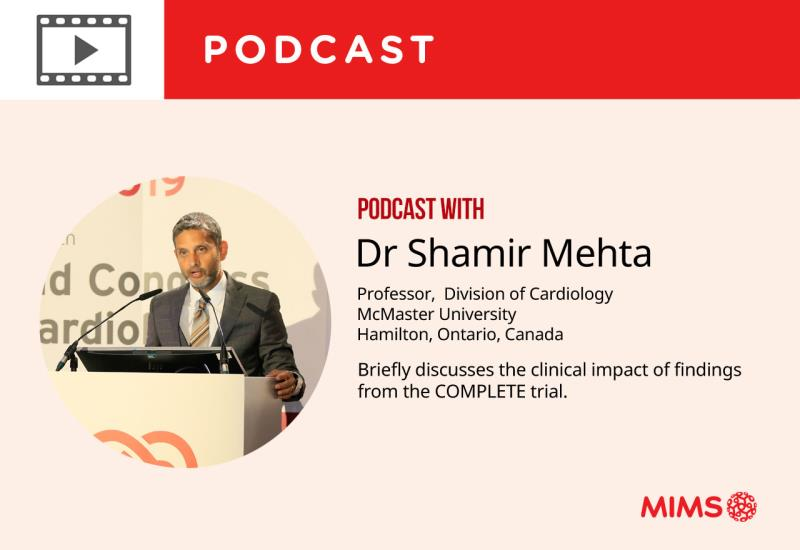 Podcast: Dr Shamir Mehta briefly discusses the clinical impact of findings from the COMPLETE trial