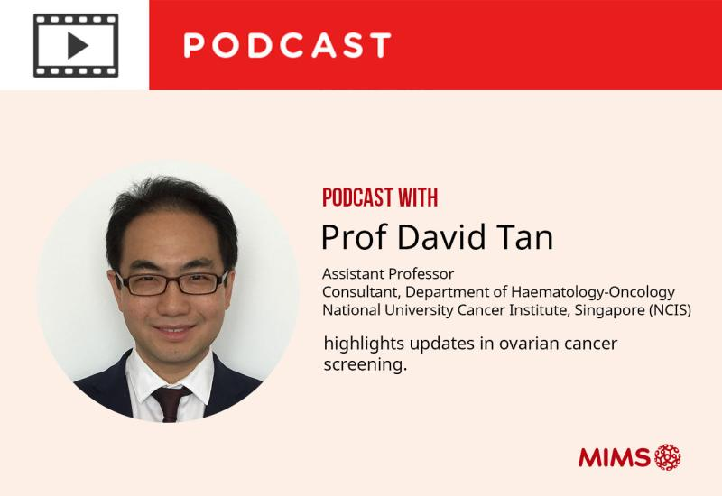 Podcast: Assistant Professor David Tan highlights updates in ovarian cancer screening