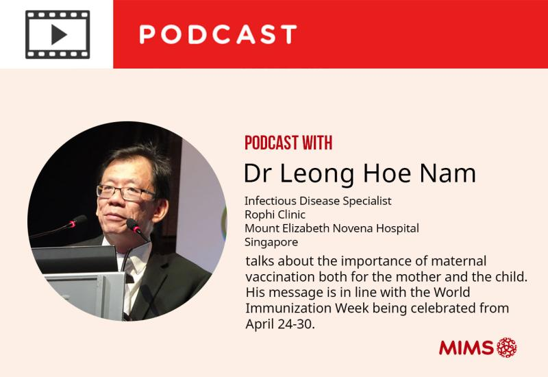 Podcast: Dr Leong Hoe Nam talks about the importance of maternal vaccination both for the mother and the child
