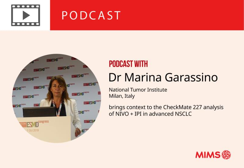 Podcast: Dr Marina Garassino brings context to the CheckMate 227 analysis of NIVO + IPI in advanced NSCLC
