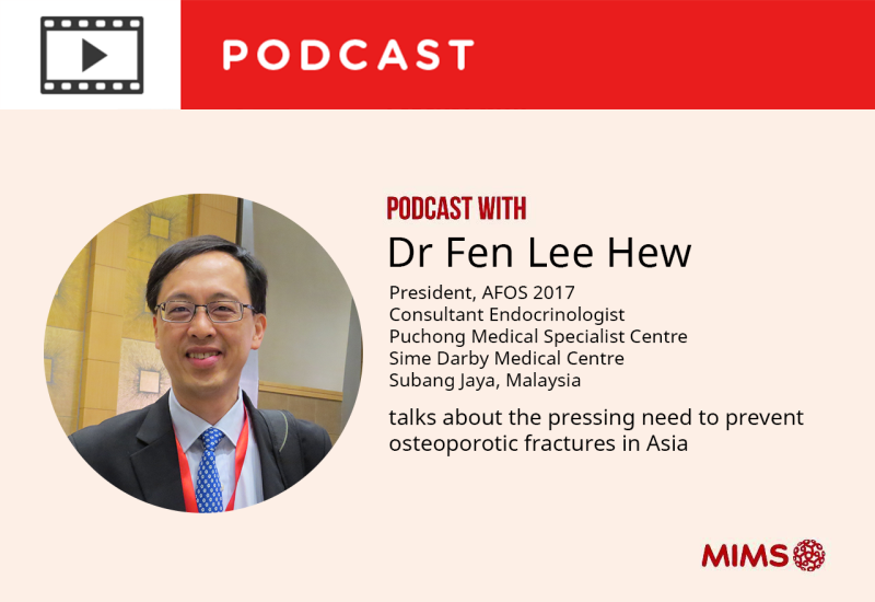 Podcast: Dr Fen Lee Hew talks about the pressing need to prevent osteoporotic fractures in Asia